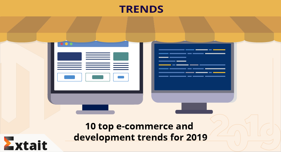 10 Top E-commerce and Development Trends for 2019