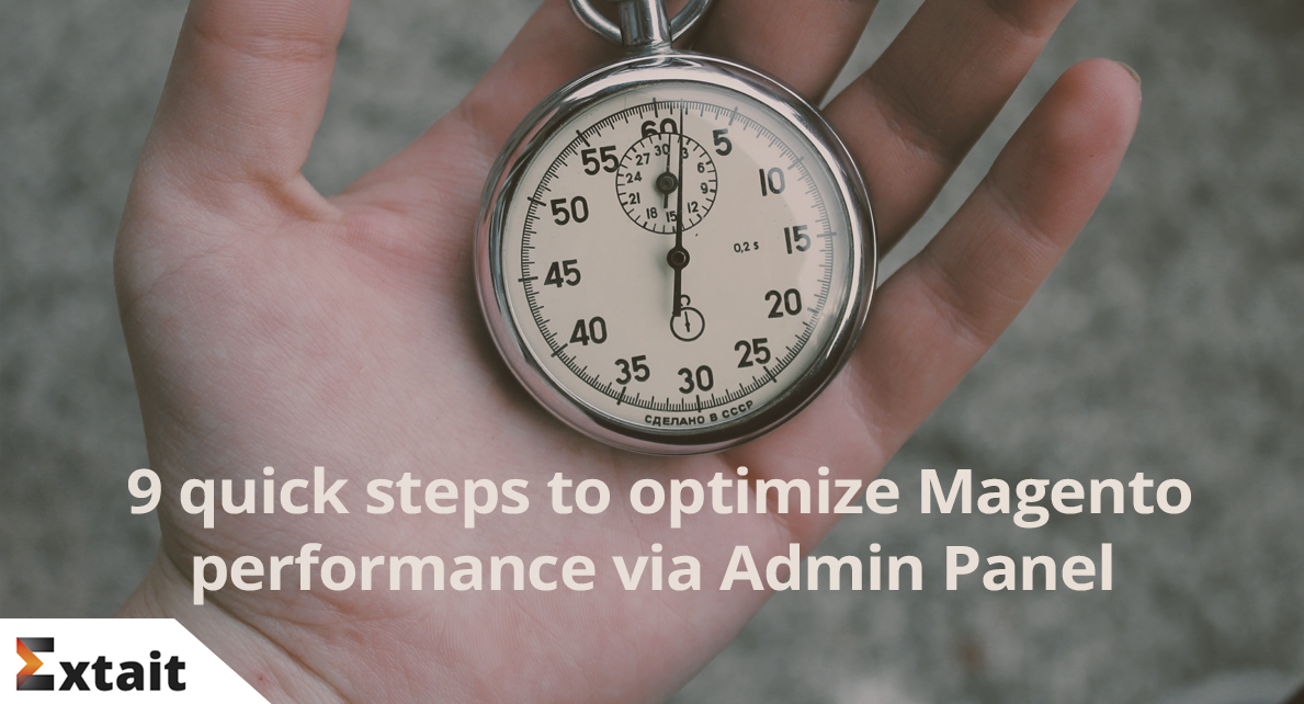 9 quick steps to optimize Magento performance via Admin Panel