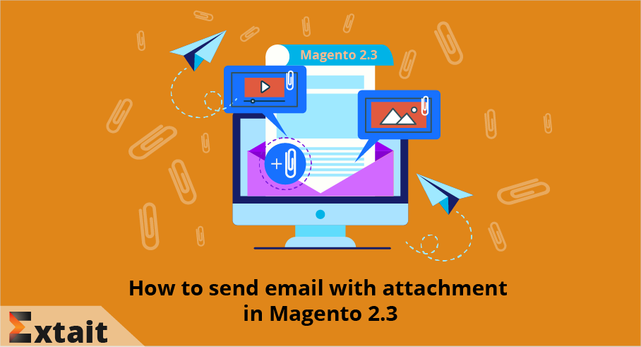 How to Send Email with Attachment in Magento 2.3